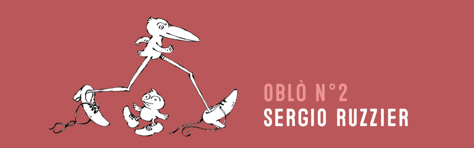 OBLÒ N° 2 – Sergio Ruzzier